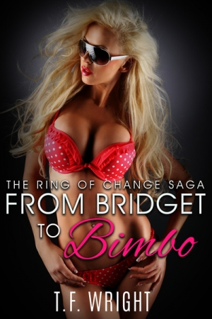 From Bridget to Bimbo: The Ring of Change Saga