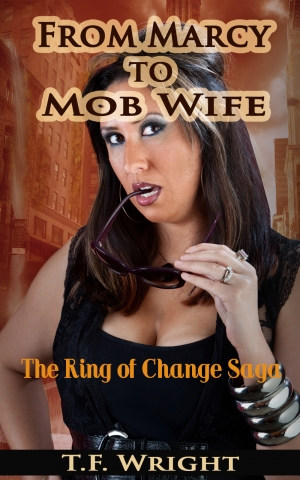 From Marcy to Mob Wife: The Ring of Change Saga
